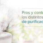 Pros y contras de los distintos sistemas de purificación del aire